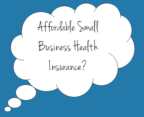 Affordable Small Business Health Insurance