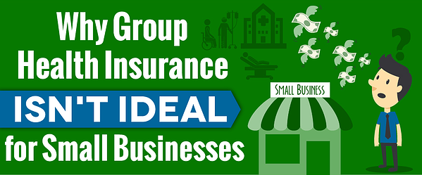 Why Group Health Insurance Isn't Ideal for Small Businesses
