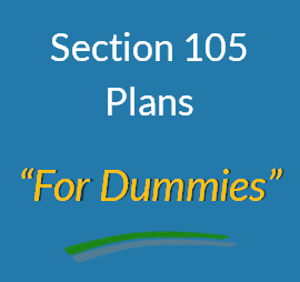 """Section 105 Plans """"for Dummies"""""""