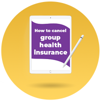cancel group health insurance, how to