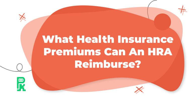 What health insurance premiums can an hra reimburse_fb