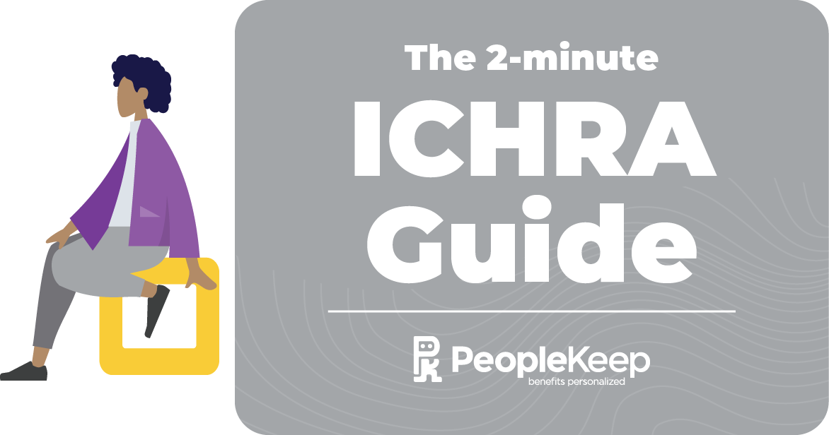The 2-minute ICHRA Guide