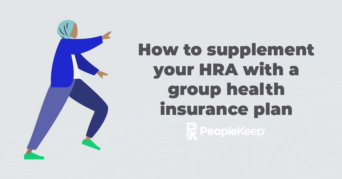 How to supplement your HRA with a group health insurance plan
