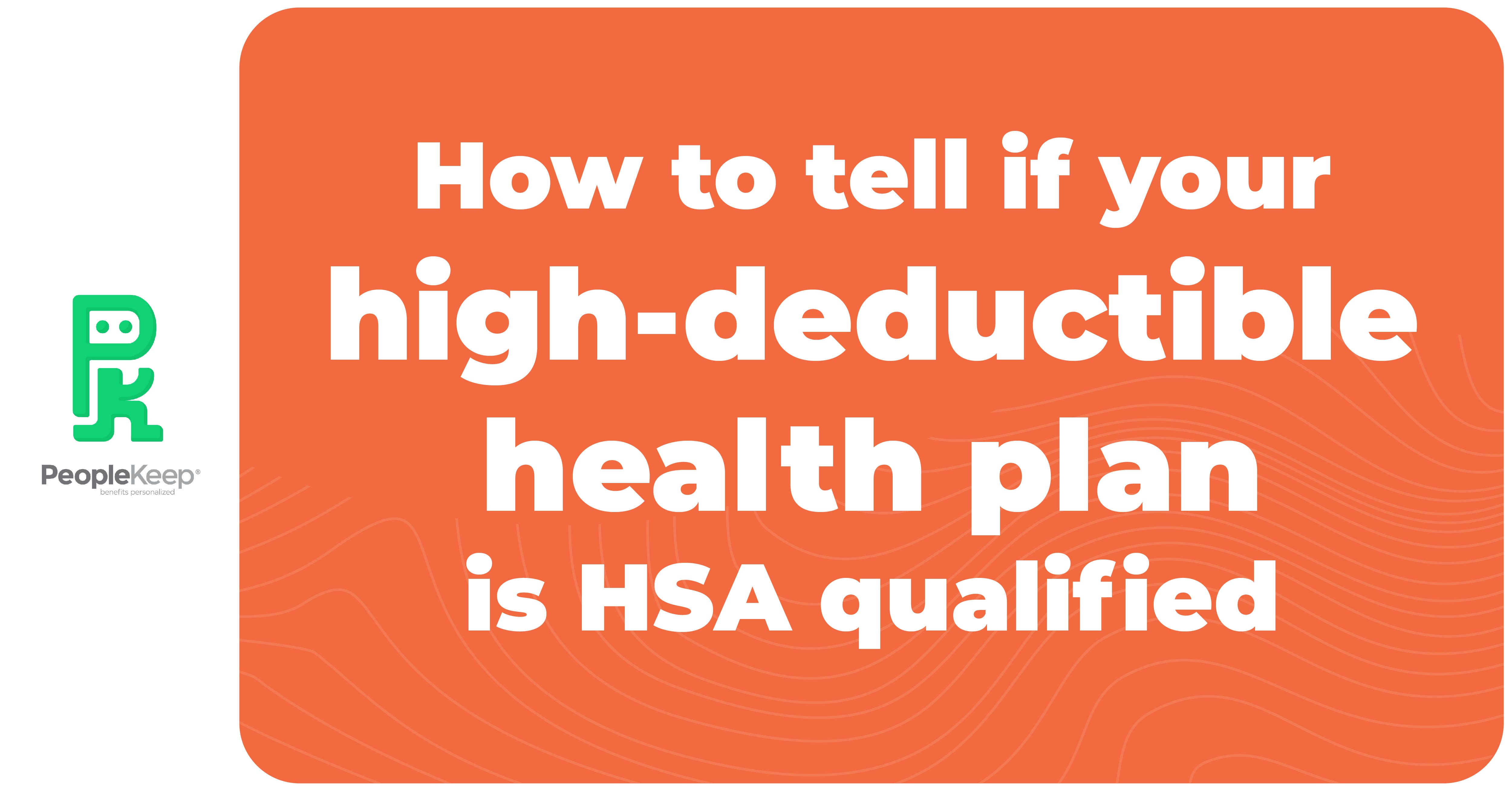 How to Tell If Your High-Deductible Health Plan Is HSA ...