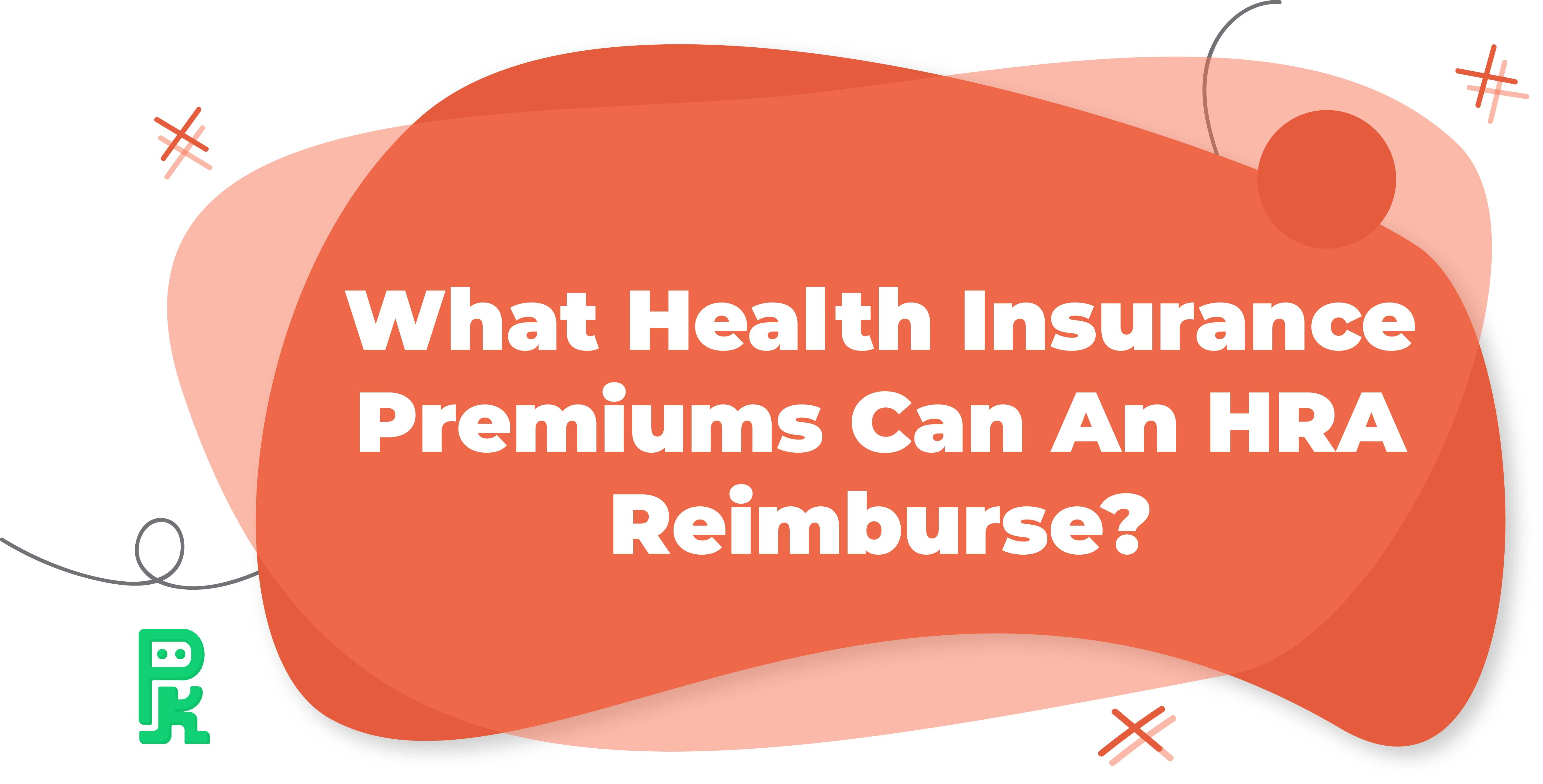 health insurance, health insurance reimbursement, insurance premium