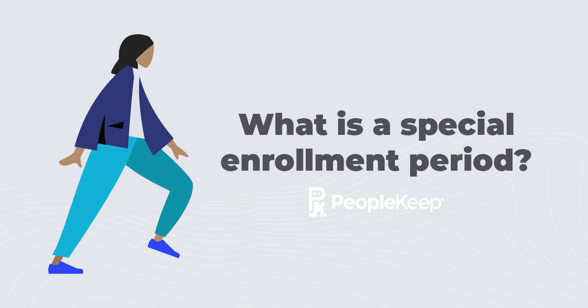 What is a special enrollment period?