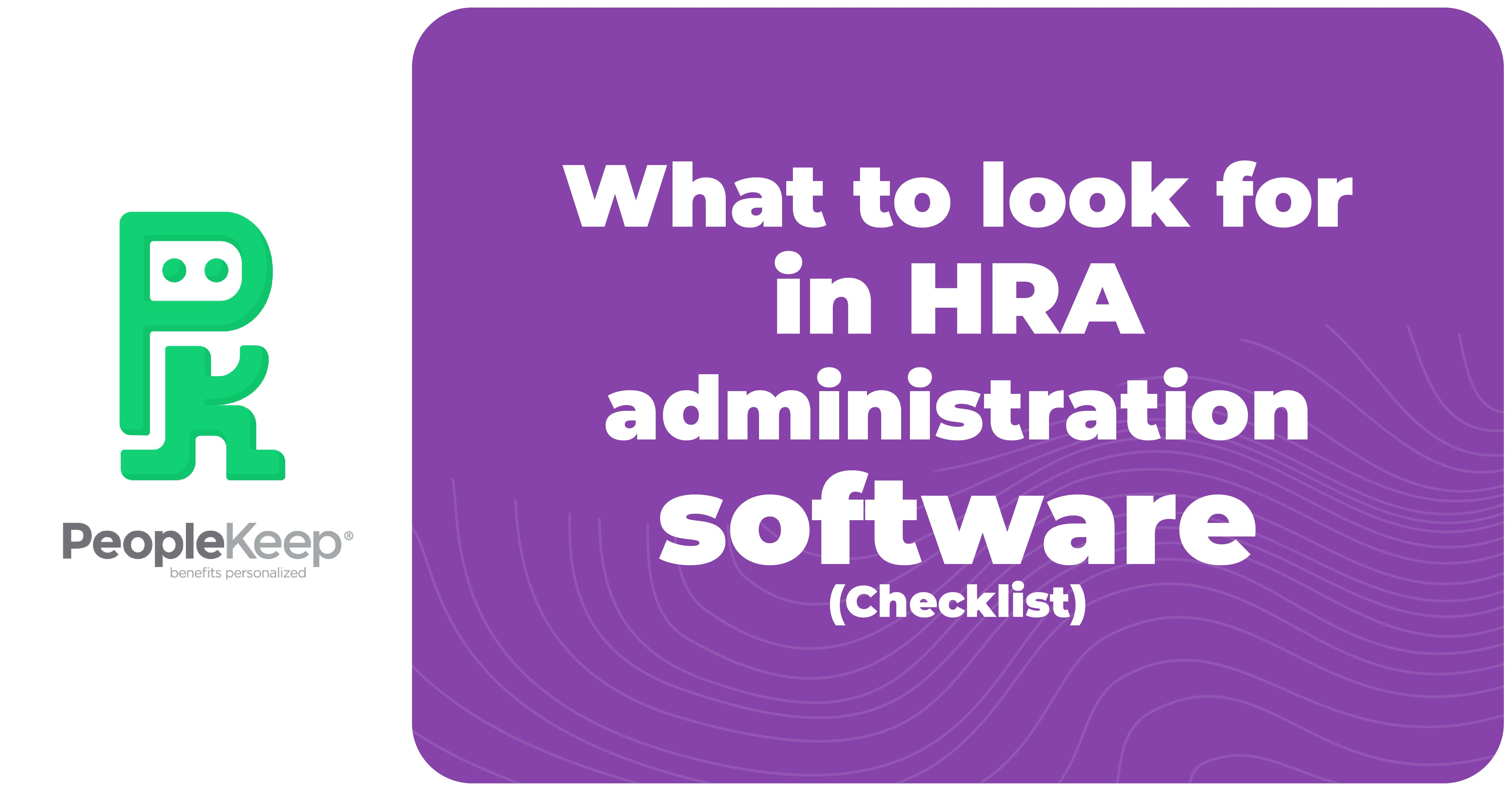 What to look for in HRA administration software