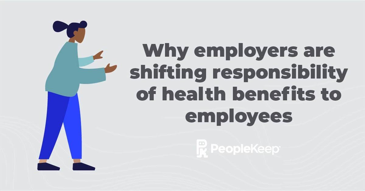 Why employers are shifting the responsibility of health benefits to employees