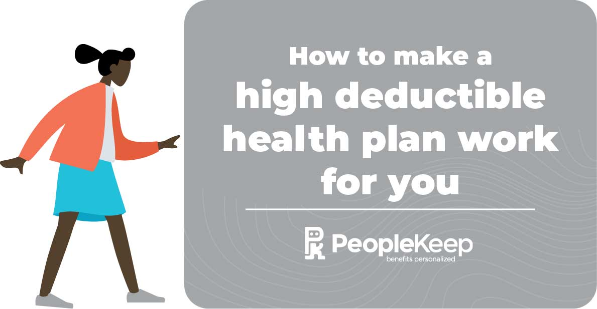 How to make a high deductible health plan work for you