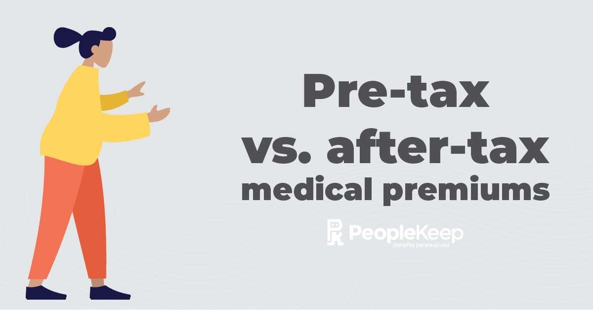 Pre-tax vs. after-tax medical premiums