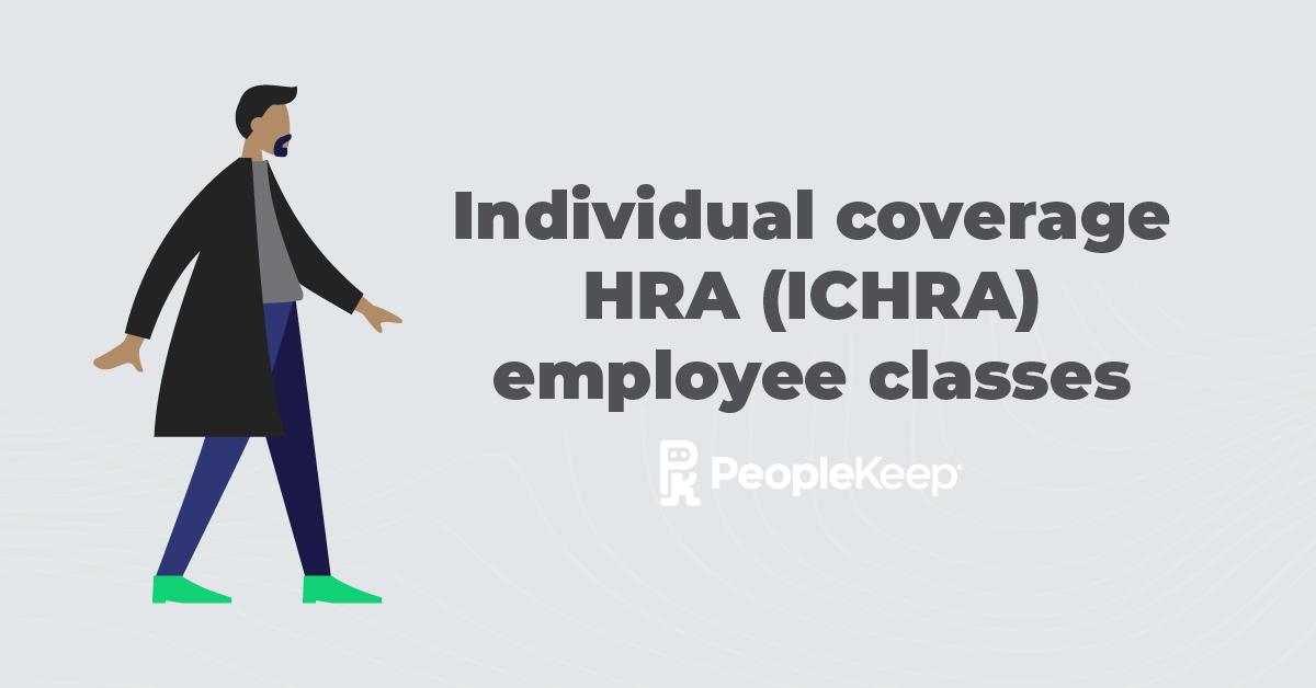Individual coverage HRA (ICHRA) employee classes